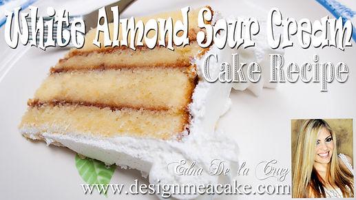 White Almond Sour Cream Cake Recipe (WASC)