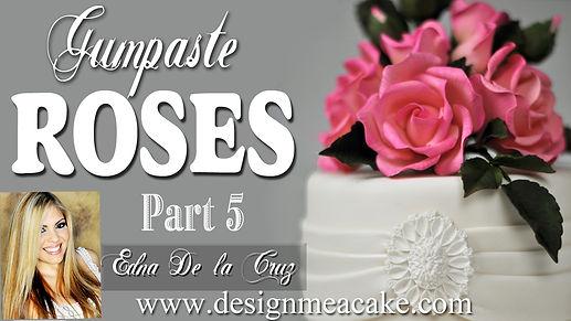 Gumpaste Roses Part 5