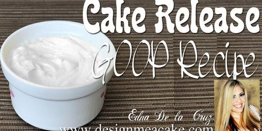 Goop Cake Release Recipe