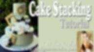 Cake Stacking Tutorial