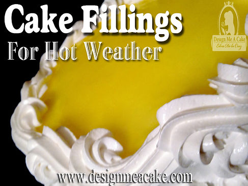 Learn what to do with fillingd for cakes in hot humid areas.