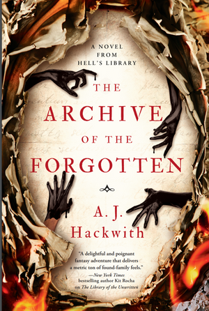 The Archive of the Forgotten by A.J. Hackwith