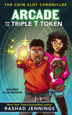 Arcade and the Triple T Token by Rashad Jennings