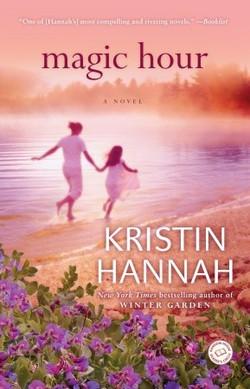 789437Magic Hour by Kristin Hannah