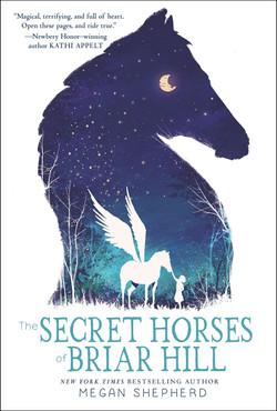 The Secret Horses of Briar Hill by Meghan Shepherd