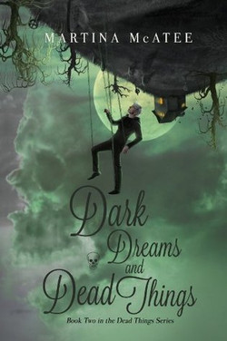 Dark Dreams and Dead Things by Martina McAtee