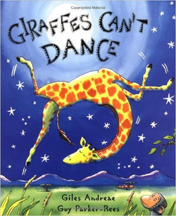 Giraffes Can't Dance by Giles Andreae & Guy Parker-Rees