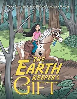 The Earth Keeper's Gift by Tara Langella & Maria Langella Sorgie