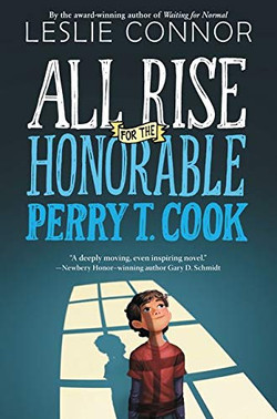 All Rise for the Honorable Perry T. Cook by Leslie Conner