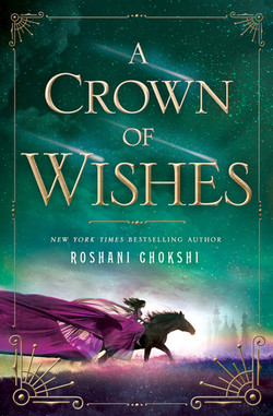 A Crown of Wishes by Roshani Ghokshi