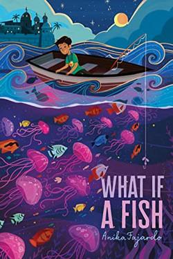 What If a Fish by Anika Fajardo