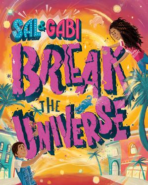4-6th Grade Virtual Book Discussion: Sal & Gabi Break the Universe