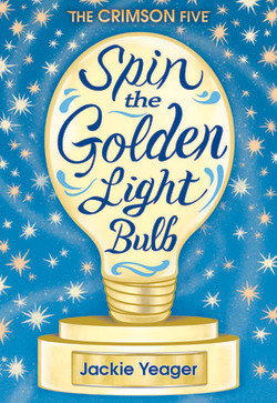 Spin the Golden Light Bulb by Jackie Yeager