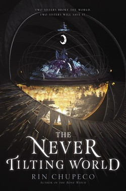 The Never Tilting World by Rin Chupeco