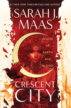 House of Earth and Blood, Crescent City, by Sarah J Maas