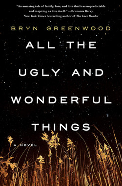 All the Ugly and Wonderful Things by Bryan Greenwood