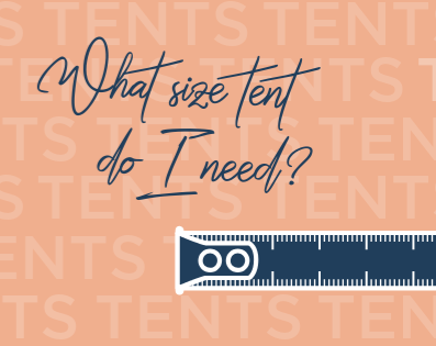 TENTS: WHAT SIZE DO I NEED?