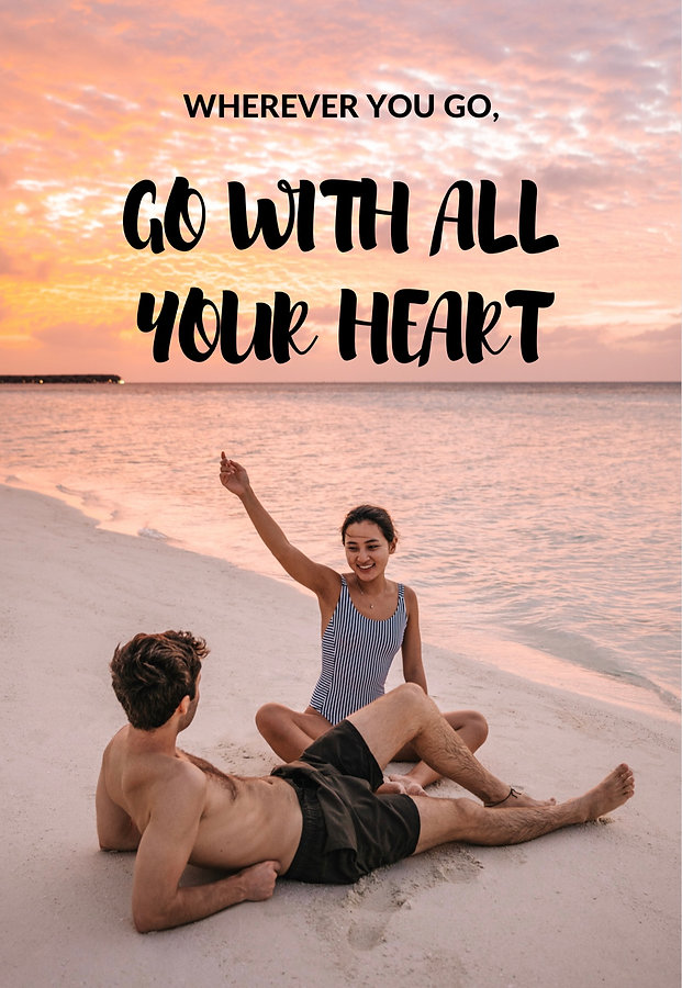 Best travel quotes - Wherever you go, go with all your heart