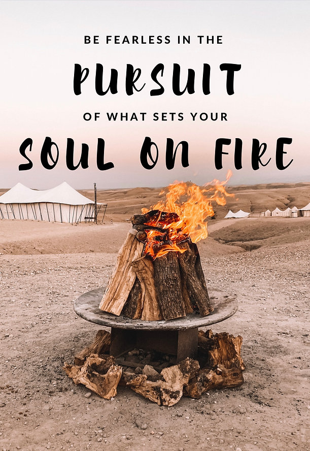 Best travel quotes - Be fearless in the pursuit of what sets your soul  on fire