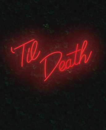 'Til Death Neon Light