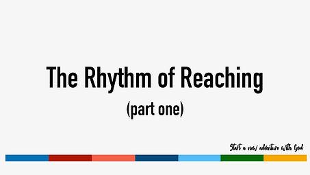 Rhythm of Reaching (part one).jpg
