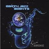 Earth Jazz Agents: Live At Smoke
