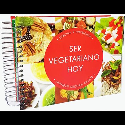 Ser Vegetariano Hoy por Jhaneth Michán