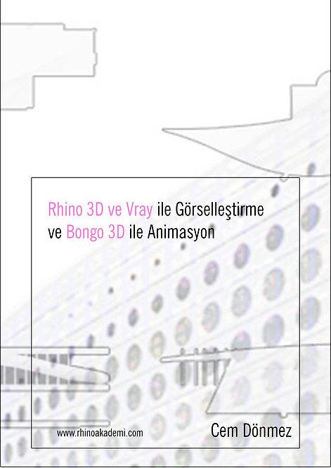 Rhino 3Dve VRay ile Görselleştirme ve Bongo 3D ile Animasyon - Kitap