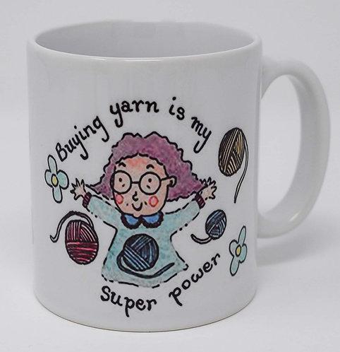 Buying Yarn is my super power mug