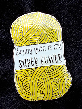 Buying Yarn is my Superpower Pin