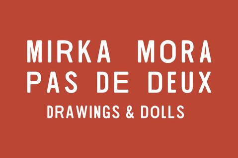 Mirke Mora: Pas de Deux—Drawings and Dolls