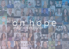 on hope: a digital song cycle (Director/Video Designer)