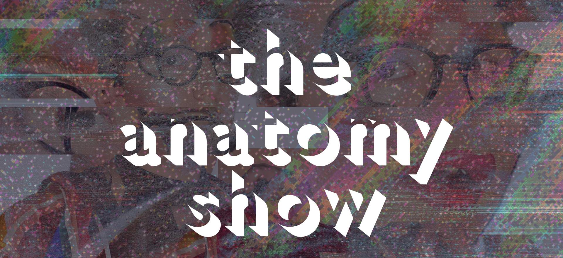 TheAnatomShow (c) Matt Powell LANDSCAPE.