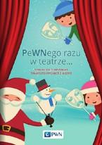 """""""PeWNego razu w teatrze... Scenariusze przedstawień świąteczno-zimowych dla dzieci"""" - ebook"""