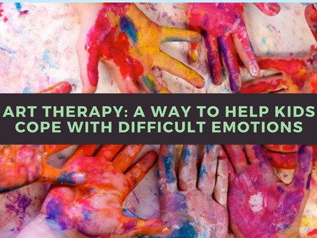 Art Therapy: A Way to Help Kids Cope with Difficult Emotions.