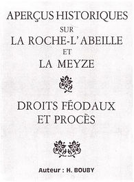 Aperçus historiques sur la Roche-l'abeille et La Meyze