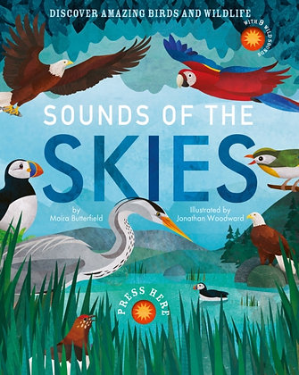 Sounds of the Skies : Discover amazing birds and wildlife by Moira Butterfield