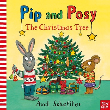 Pip and Posy: The Christmas Tree by Camilla Reid