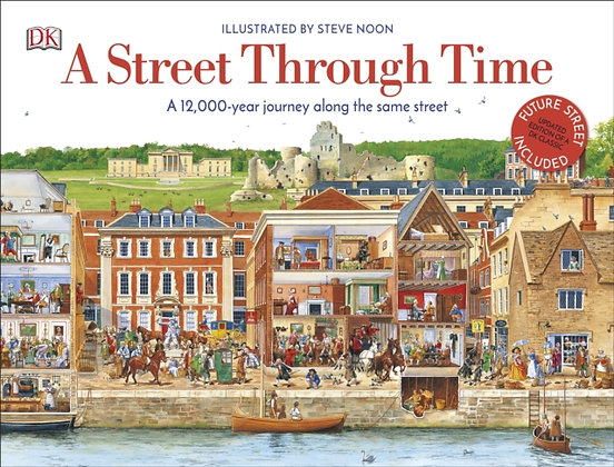 A Street Through Time : A 12,000 Year Journey Along the Same Street by DK
