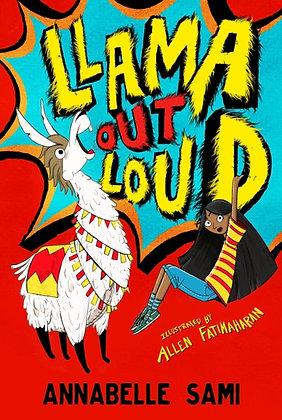Llama Out Loud! by Annabelle Sami