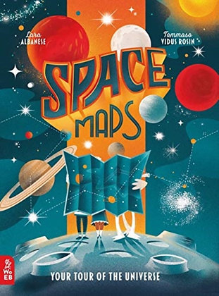 Space Maps: Your Tour of the Universe by Lara Albanese