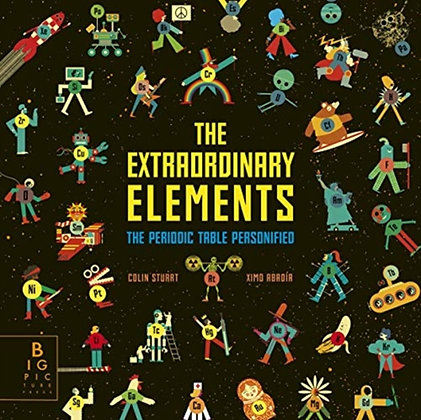 The Extraordinary Elements : The Periodic Table Personified by Colin Stuart