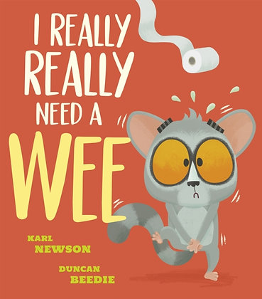 I Really Really Need a Wee by Karl Newson and Duncan Beedie