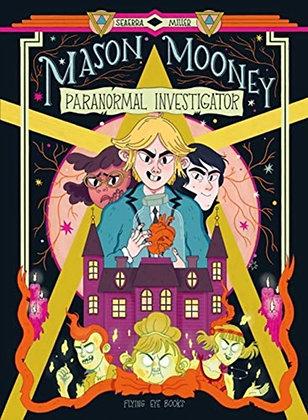 Mason Mooney : Paranormal Investigator by Seaerra Miller