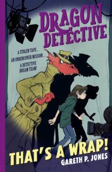Dragon Detective: It's a Wrap! by Gareth P. Jones