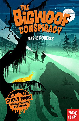 Sticky Pines: The Bigwoof Conspiracy by Dashe Roberts