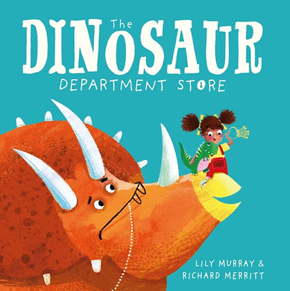 The Dinosaur Department Store by Lily Murray and Richard Merritt