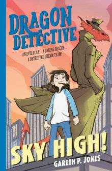 Dragon Detective: Sky High! by Gareth P. Jones
