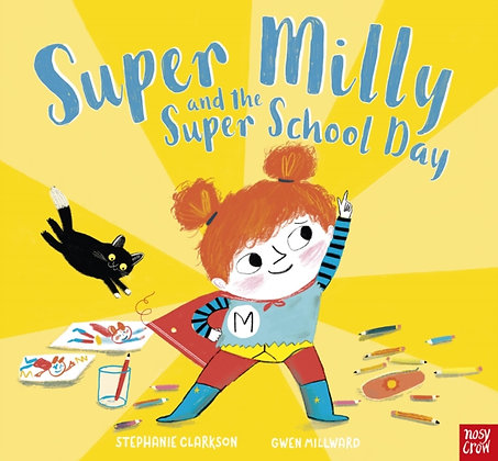 Super Milly and the Super School Day by Stephanie Clarkson