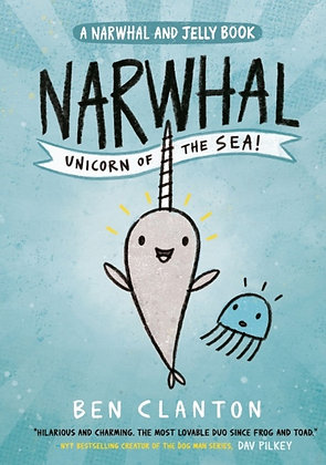 Narwhal: Unicorn of the Sea! by Ben Clanton